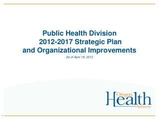 Public Health Division  2012-2017 Strategic Plan and Organizational Improvements