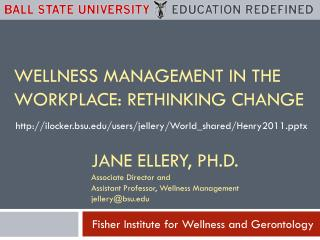 Wellness Management in the Workplace: Rethinking Change