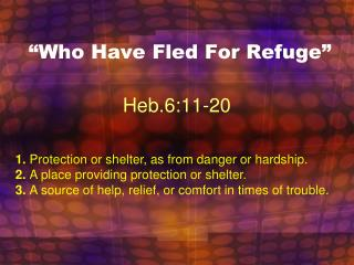 """Who Have Fled For Refuge"""