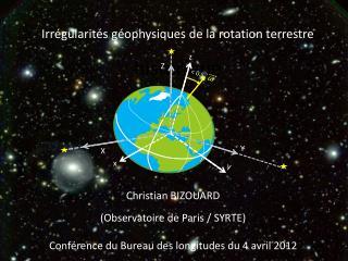 Irrégularités géophysiques de la rotation terrestre  historique