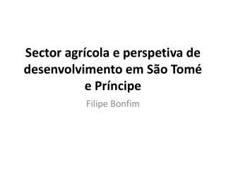 Sector agrícola e perspetiva de desenvolvimento em São Tomé e Príncipe