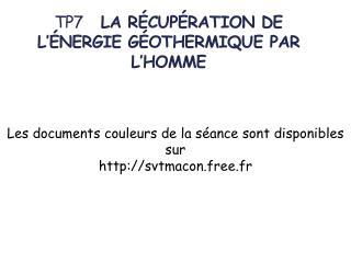 TP7     LA  RÉCUPÉRATION DE L'ÉNERGIE GÉOTHERMIQUE PAR L'HOMME