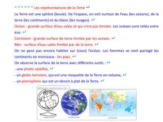 ~ ~ ~ ~ ~ ~  Les représentations de la Terre  