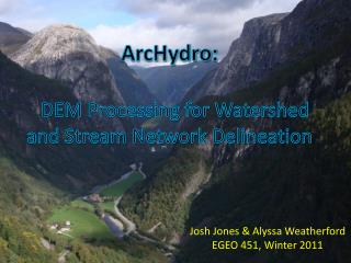 ArcHydro : DEM Processing for Watershed and Stream Network Delineation