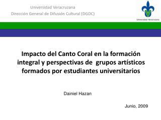 Universidad Veracruzana Dirección General de Difusión  Cultural  (DGDC)