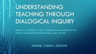 Understanding teaching through Dialogical inquiry