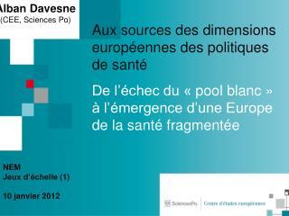 Aux sources d es d imensions européennes des politiques de santé