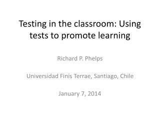 Testing in the classroom: Using tests to promote learning