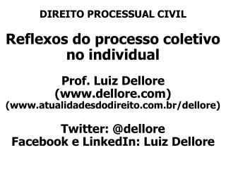 Conteúdo da aula: - Processo coletivo: ●  visão geral; ●  diplomas e instrumentos ;