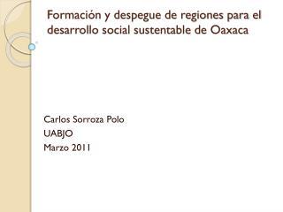 Formación y despegue de regiones para el desarrollo social sustentable de Oaxaca
