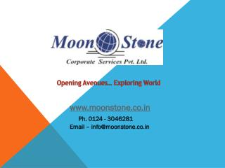 www.moonstone.co.in Ph. 0124 - 3046281  Email – info@moonstone.co.in