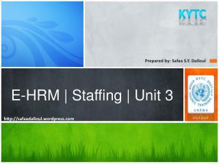 E-HRM | Staffing | Unit 3