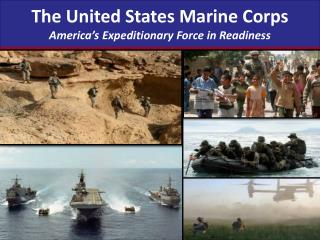 The United States Marine Corps America�s Expeditionary Force in Readiness