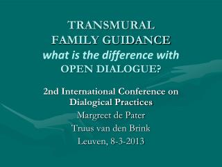 TRANSMURAL FAMILY GUIDANCE what is the difference with  open  dialogue?