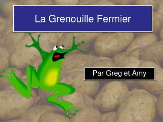 La  Grenouille Fermier