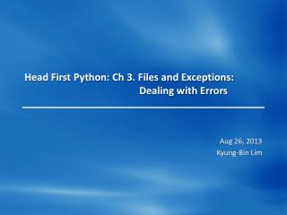 Head First Python:  Ch  3. Files and Exceptions: Dealing with Errors