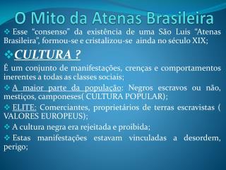O Mito da Atenas Brasileira