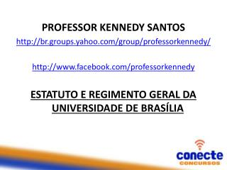 PROFESSOR  KENNEDY SANTOS http://br.groups.yahoo.com/group/professorkennedy/