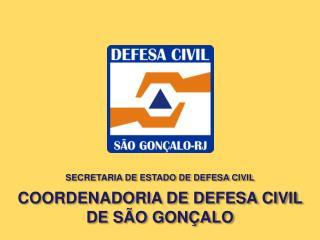 SECRETARIA DE ESTADO DE DEFESA CIVIL COORDENADORIA DE DEFESA CIVIL DE SÃO GONÇALO