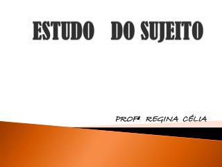 ESTUDO   DO SUJEITO