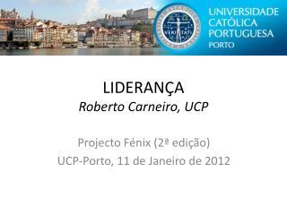 LIDERANÇA  Roberto Carneiro, UCP