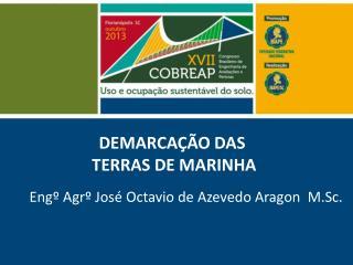 DEMARCAÇÃO  DAS  TERRAS DE MARINHA