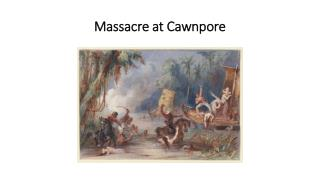 Massacre at Cawnpore