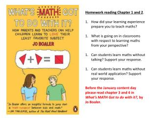 Homework reading Chapter 1 and 2 . How did your learning experience prepare you to teach  maths ?