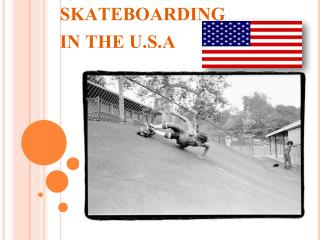 SKATEBOARDING  IN THE U.S.A