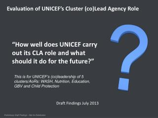 """How well does UNICEF carry out its CLA role and what should it do for the future? """