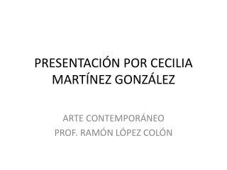 PRESENTACIÓN POR CECILIA MARTÍNEZ GONZÁLEZ