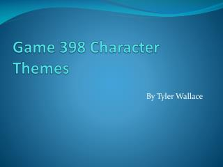 Game 398 Character Themes