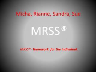 Micha ,  Rianne , Sandra, Sue