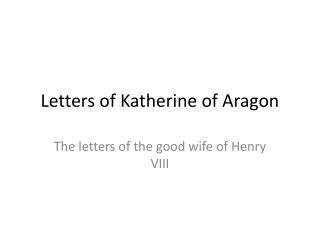 Letters of Katherine of Aragon