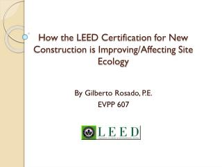How the LEED Certification for New Construction is Improving/Affecting Site Ecology