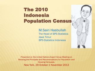 M.Sairi Hasbullah The Head of BPS-Statistics Jawa Timur BPS-Statistics Indonesia