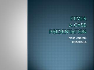 Fever A Case Presentation