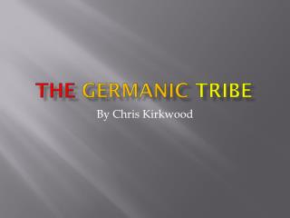 The  Germanic Tribe