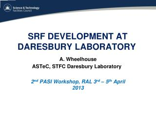 SRF Development at  daresbury  laboratory A. Wheelhouse ASTeC, STFC Daresbury Laboratory