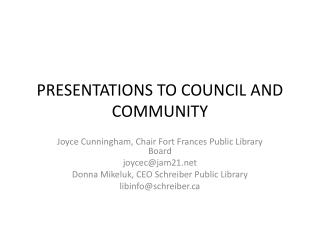 PRESENTATIONS TO COUNCIL AND  COMMUNITY