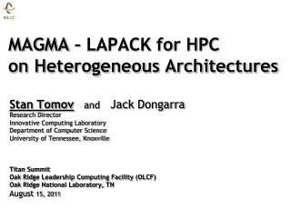 MAGMA – LAPACK for HPC   on Heterogeneous Architectures