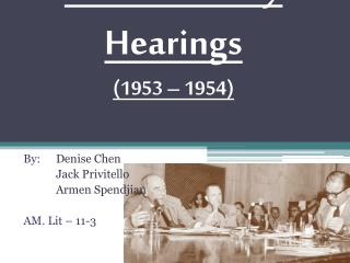 The McCarthy Hearings (1953 – 1954)