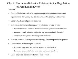Chp 8:  Hormone-Behavior Relations in the Regulation              of Parental Behavior