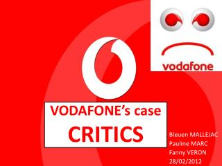 VODAFONE's case CRITICS
