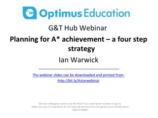 G&T Hub Webinar  Planning for A* achievement – a four step strategy Ian Warwick