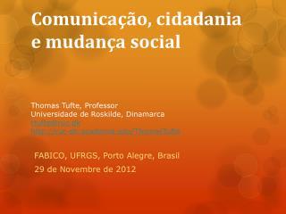 FABICO, UFRGS, Porto  Alegre , Brasil 29 de  Novembre  de 2012