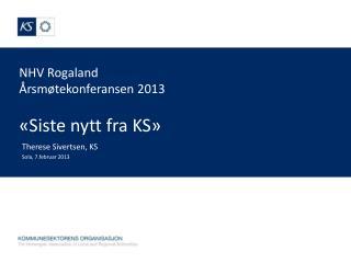 NHV Rogaland Årsmøtekonferansen 2013 «Siste nytt fra KS»