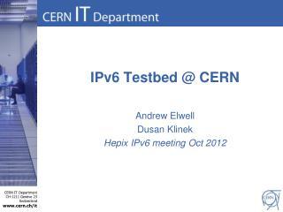 IPv6  Testbed  @ CERN