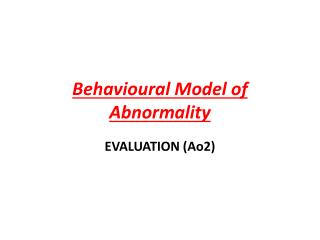 Behavioural Model of Abnormality