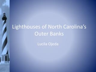 Lighthouses of North Carolina's Outer Banks